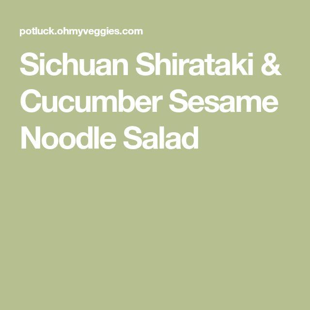 Sichuan Shirataki & Cucumber Sesame Noodle Salad