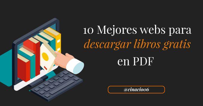 ¿Buscas donde descargar libros pdf gratis en español completos? Un listado con los 10 mejores sitios web para descargar libros de forma legal