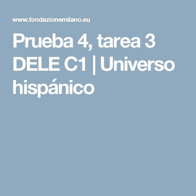 Prueba 4, tarea 3 DELE C1   Universo hispánico