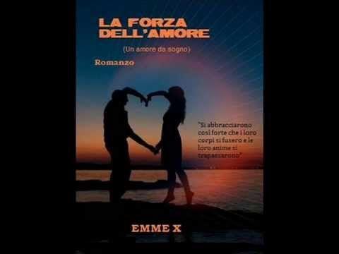 Booktrailer La forza dell'amore di Emme X