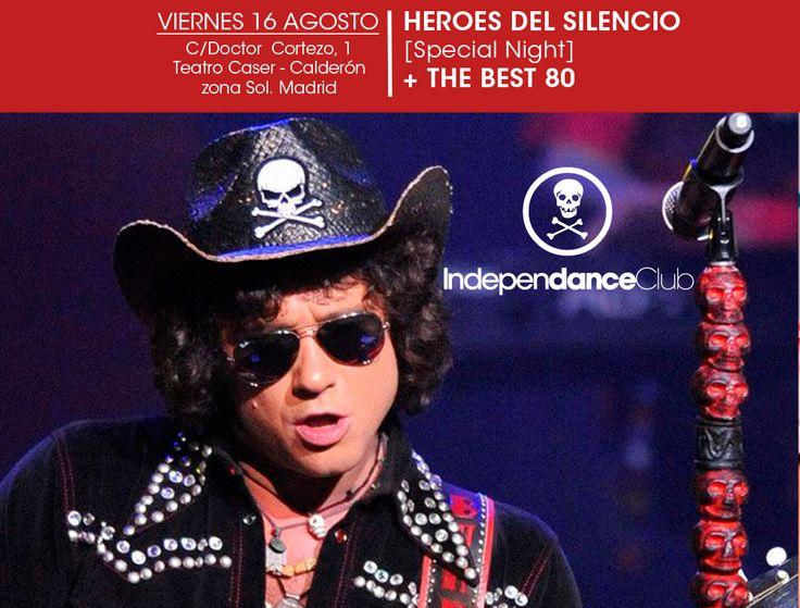 HEROES DEL SILENCIO (NOCHE ESPECIAL) & THE BEST 80'S BANDS HITS - PROXIMO VIERNES 16 AGOSTO - ENTRADA GRATIS para ti y tus acompañantes pulsando aqui: http://www.independanceclub.com/listapuerta.php - COPA GRATIS para los 200 primeros en reservar - INDEPENDANCE CLUB - C/ Doctor Cortezo 1 (Teatro Calderón) - Zona Sol - Apertura 23.30h / Cierre 06h + info en www.independanceclub.com
