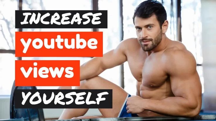How To Increase YouTube Views By Yourself (Fast And Free, Organically)