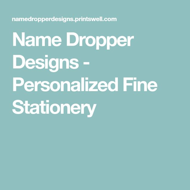 Name Dropper Designs - Personalized Fine Stationery