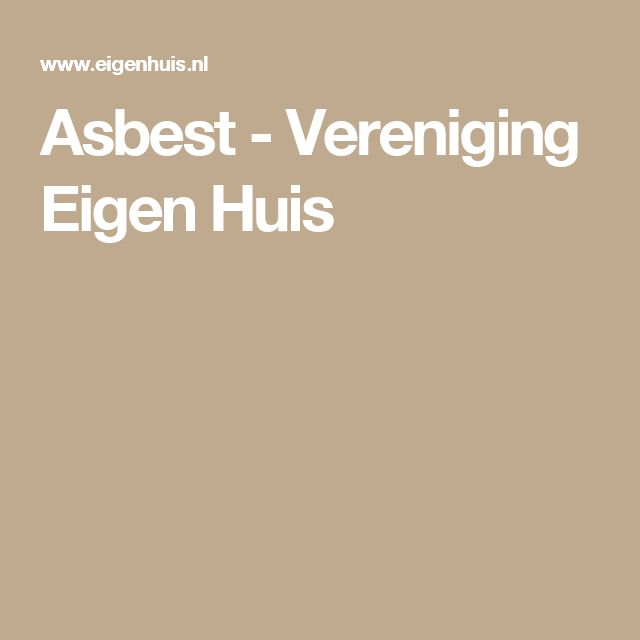 Asbest - Vereniging Eigen Huis