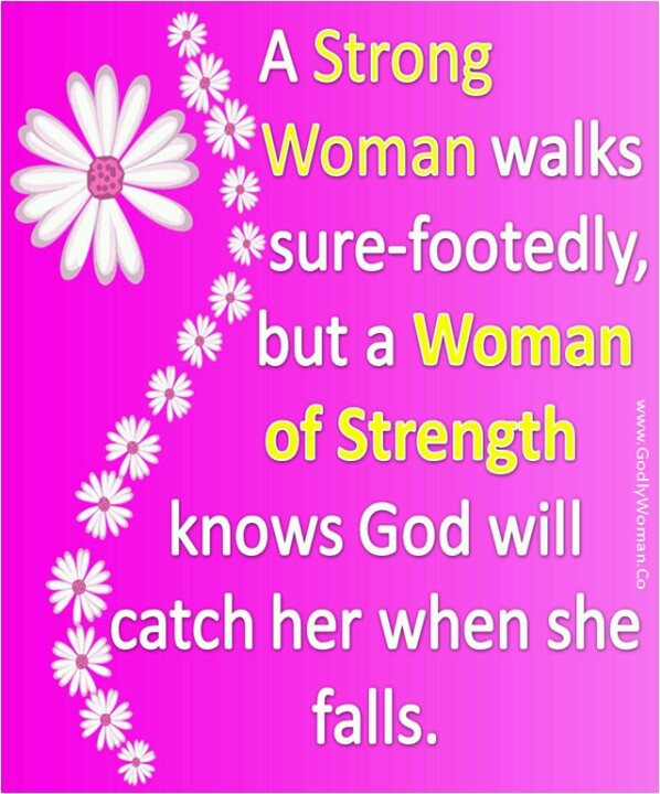 Women of Faith <3 This has been me all my life <3 I thank God for all the suffering in my life...because without the Pain I would not be who I am today <3 A very strong loving caring understanding women that I am today <3