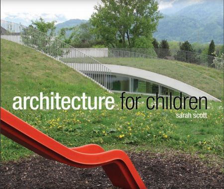 Architecture for children - This book is aimed at anyone who is interested in the design of built environments for children, but it has been written...