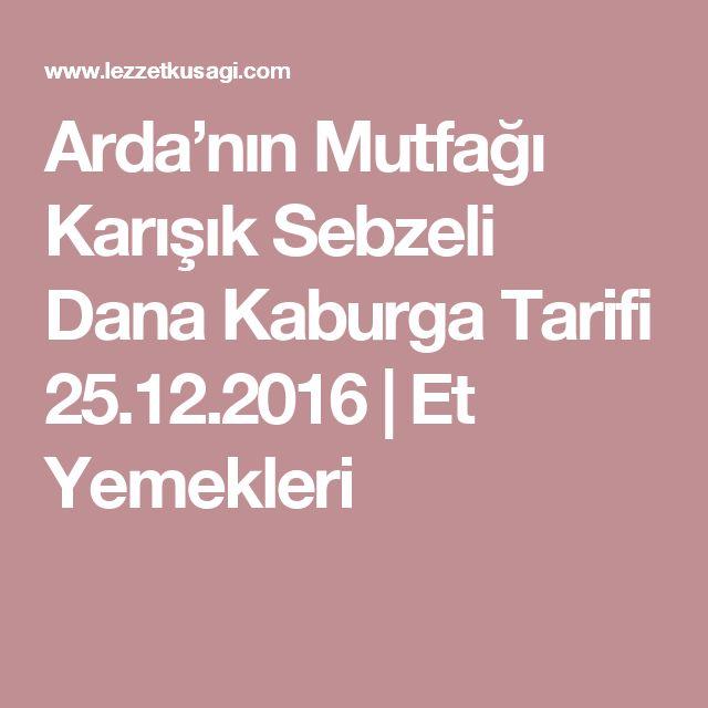 Arda'nın Mutfağı Karışık Sebzeli Dana Kaburga Tarifi 25.12.2016 | Et Yemekleri