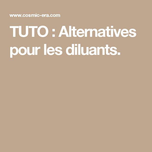 TUTO : Alternatives pour les diluants.