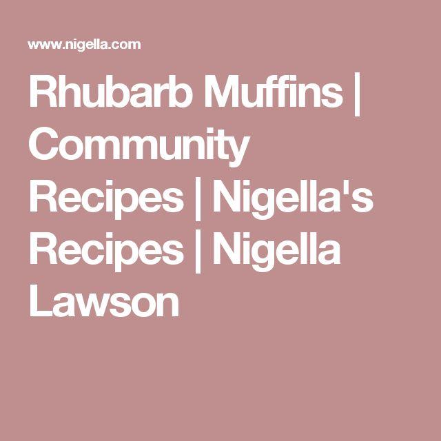 Rhubarb Muffins | Community Recipes | Nigella's Recipes | Nigella Lawson