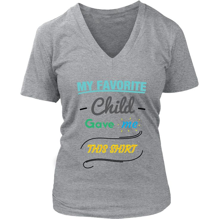 "Funny Unique District Womens V - Neck Sayings ""My favourite child..."""