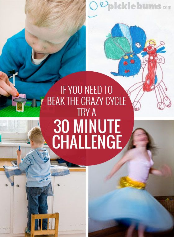 IF you need to break the cycle of crazy try these easy ideas for a 30 minute challenge for kids