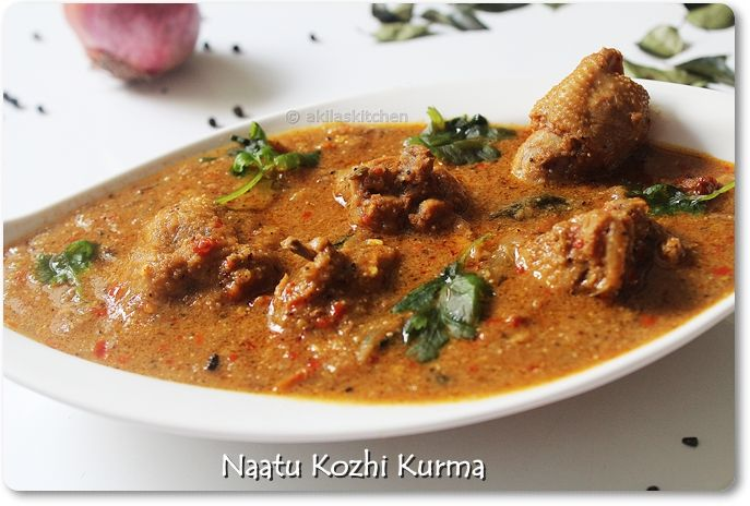 www.akilaskitchen.comSpicy Country Chicken Kurma / Naatu kozhi Kurmawww.akilaskitchen.com