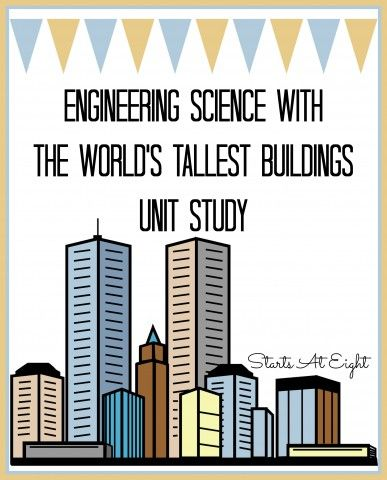Engineering Science with The World's Tallest Buildings Unit Study - StartsAtEight