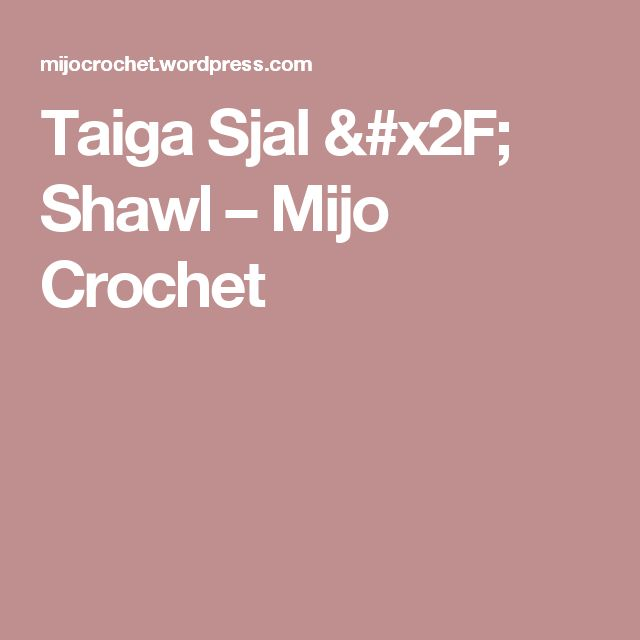 Taiga Sjal / Shawl – Mijo Crochet