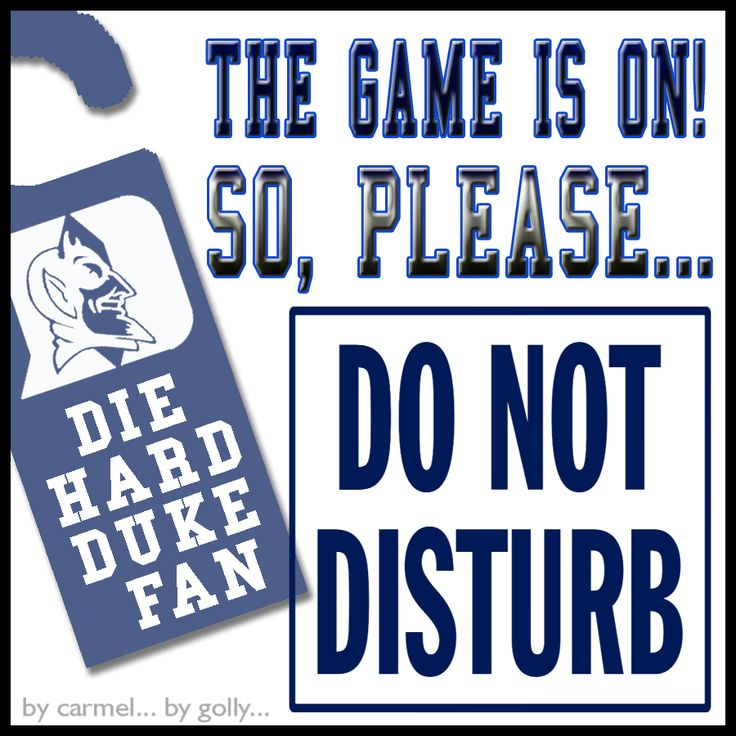 Duke Basketball - THE GAME IS ON - Do Not Disturb By Carmel Hall