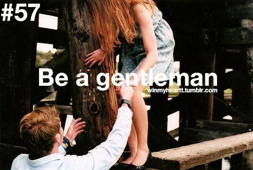 Be A Gentleman <3