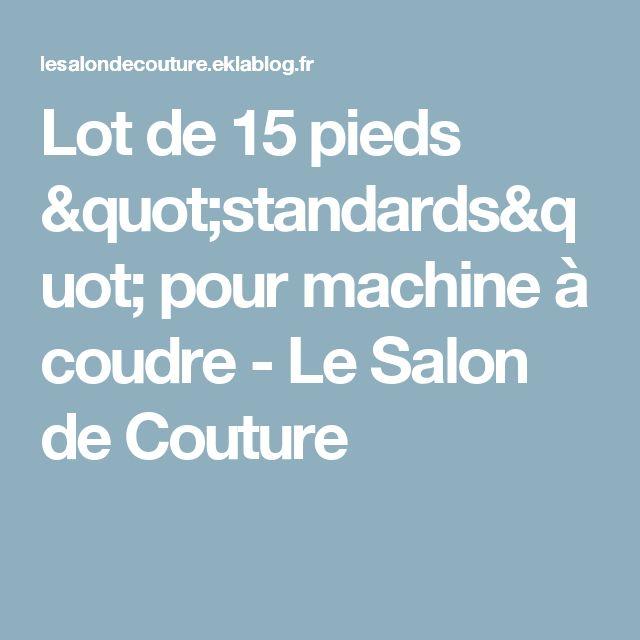 """Lot de 15 pieds """"standards"""" pour machine à coudre - Le Salon de Couture"""