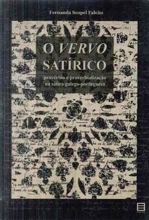 O vervo satírico : provérbio e proverbialização na sátira galego-portuguesa / Fernanda Scopel Falcão - Vitória : EDUFES, 2010