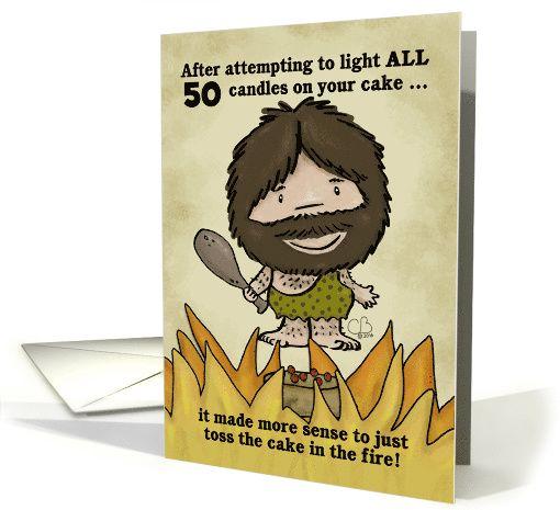 Customizable Happy 50th Birthday Humor for Man-Caveman Cake on Fire card