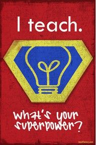 I teach..what's your superpower?