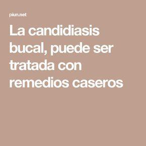 La candidiasis bucal, puede ser tratada con remedios caseros