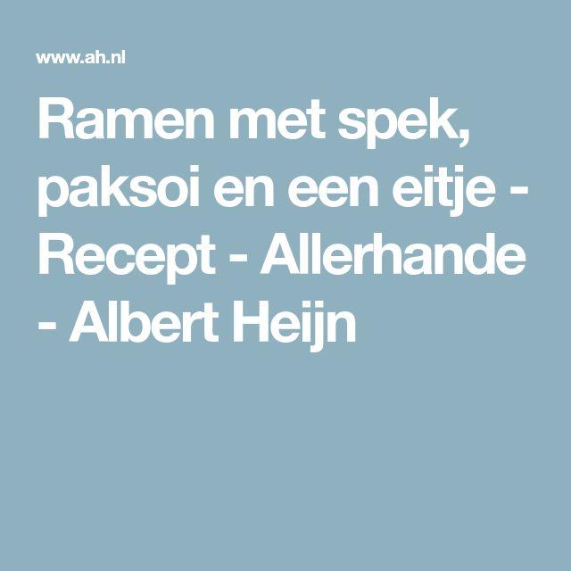 Ramen met spek, paksoi en een eitje - Recept - Allerhande - Albert Heijn
