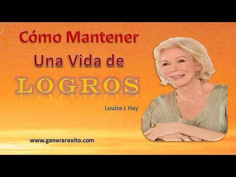 Louise L Hay - COMO MANTENER UNA VIDA DE LOGROS