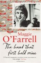 The Hand That First Held Mine by Maggie O'Farrell - a lovely, haunting story.