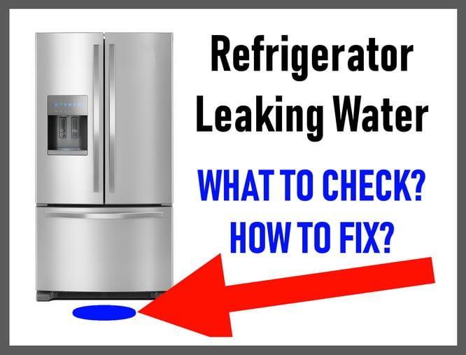 Refrigerator Leaking Water On Floor How To Stop Leaks On Fridge Refrigerator Samsung Refrigerator Whirlpool Refrigerator