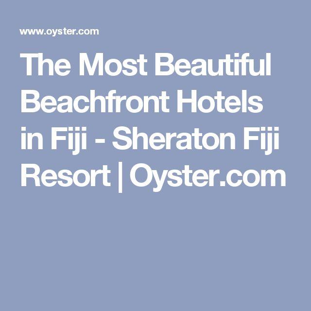 The Most Beautiful Beachfront Hotels in Fiji - Sheraton Fiji Resort | Oyster.com