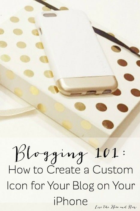 Creating a Custom Blog Icon for Your iPhone www.lovethehereandnow.com