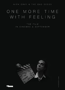 One More Time with Feeling is a 2016 British documentary film directed by Andrew Dominik . It documents the recording of Nick Cave and the Bad Seeds ' sixteenth studio album, Skeleton Tree , in the aftermath of the death of Nick Cave 's 15-year-old son Arthur. Background Nick Cave ' s 15-year-old son Arthur died after an accidental cliff fall at the Ovingdean Gap in Brighton , England in July 2015.  At the time of Arthur's death, Cave was partway through recording sessions for Skeleton Tree…