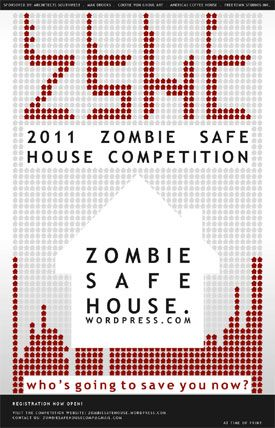 2011 ZOMBIE SAFE HOUSE COMPETITION WEB SITE