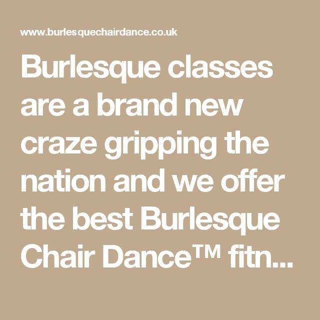 Burlesque classes are a brand new craze gripping the nation and we offer the best Burlesque Chair Dance™ fitness classes in the UK. - Burlesque Chair Dance