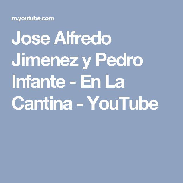 Jose Alfredo Jimenez y Pedro Infante  - En La Cantina - YouTube