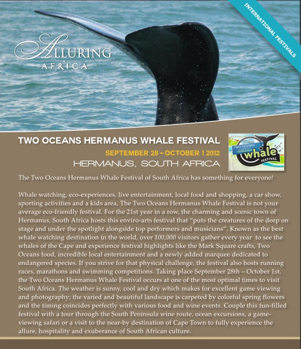 A must-do in South Africa!    The Two Oceans Hermanus Whale Festival is our suggestion for an Alluring International Festival in Africa.
