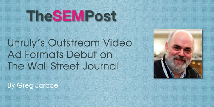 Unrulys Outstream Video Ad Formats Debut on The Wall Street Journal