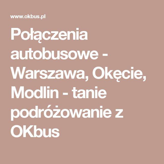 Połączenia autobusowe - Warszawa, Okęcie, Modlin - tanie podróżowanie z OKbus