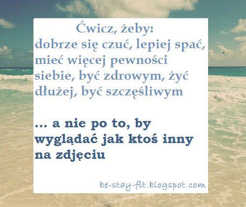 Ćwicz dla siebie. http://be-stay-fit.blogspot.com/2014/04/fit-inspiracja-fittrio-instagram.html