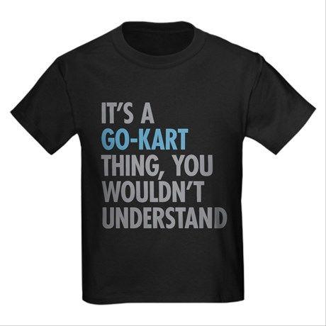 It's A Go-Kart Thing T-Shirt