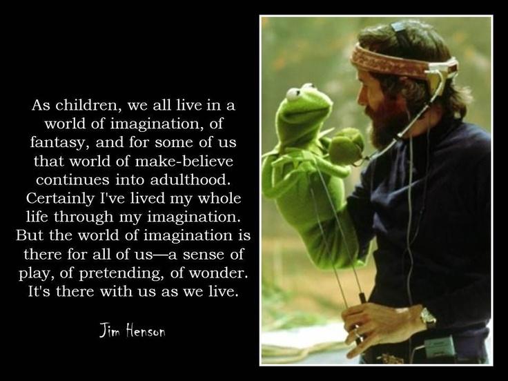 90 Best Wisdom Of Jim Henson Images On Pinterest