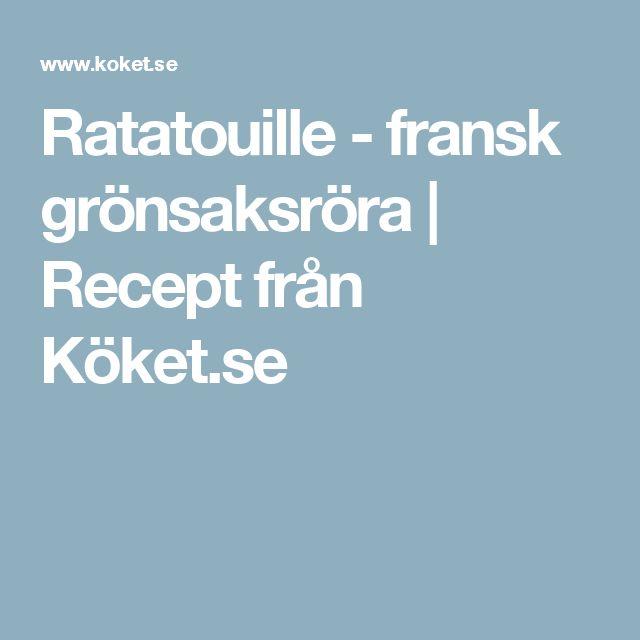 Ratatouille - fransk grönsaksröra | Recept från Köket.se