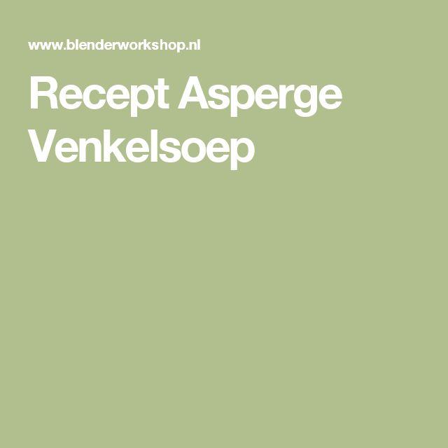 Recept Asperge Venkelsoep