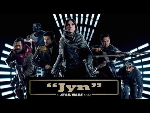 """Star Wars Rogue One Film But Only The Word """"Jyn"""" - YouTube"""