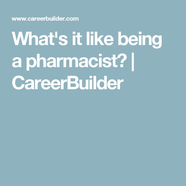 What's it like being a pharmacist?   CareerBuilder