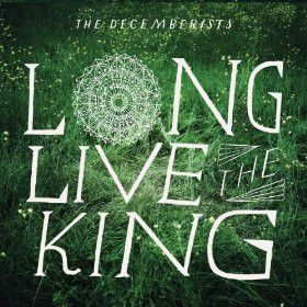 The Decemberists - Long Live The King on LP