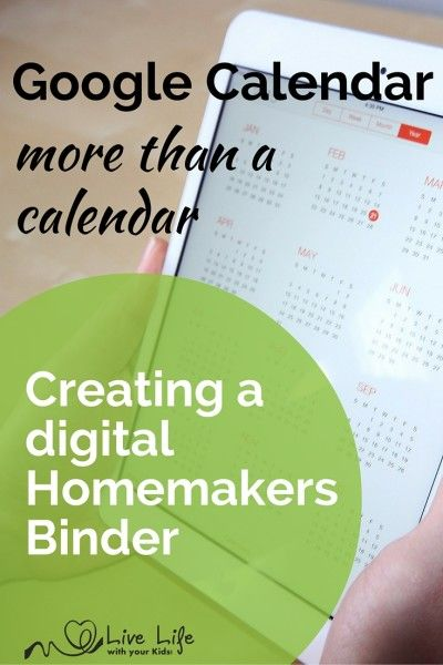 Using Google Calendar as the basis of my homemakers binder - a digital solution.