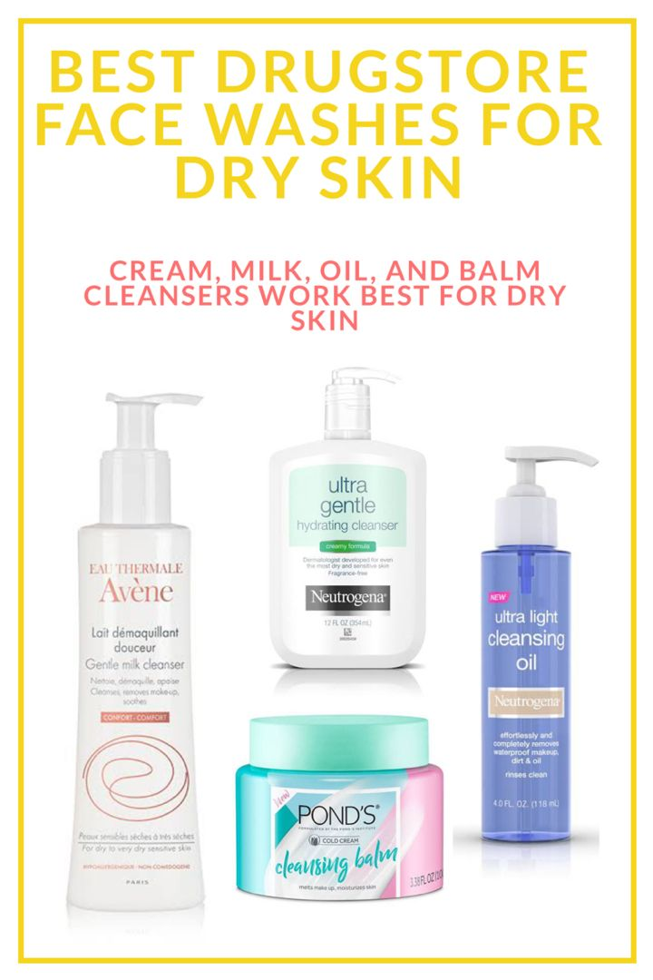 The 10 Best Drugstore Face Washes For Dry Skin In 2020 Drugstore Face Wash Dry Skin Cleansers Dry Sensitive Skin