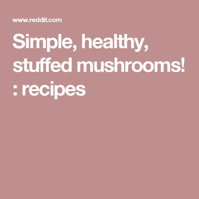 Simple, healthy, stuffed mushrooms! : recipes