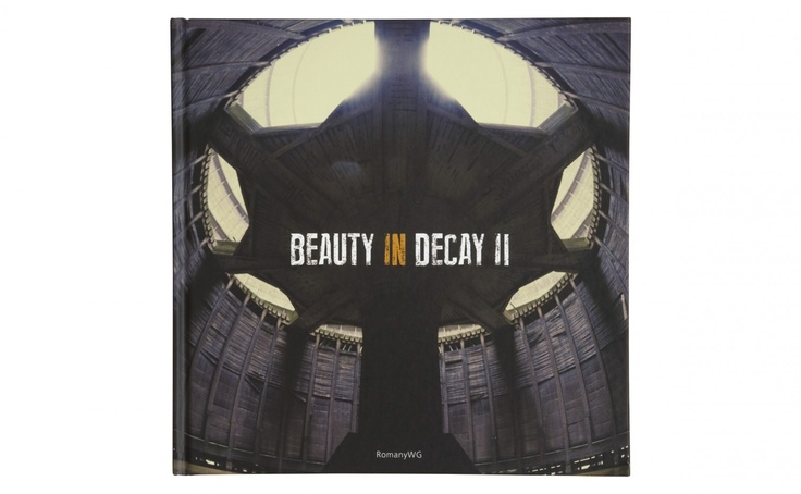 Beauty in Decay II | A book full of beautiful spaces that at been neglected.